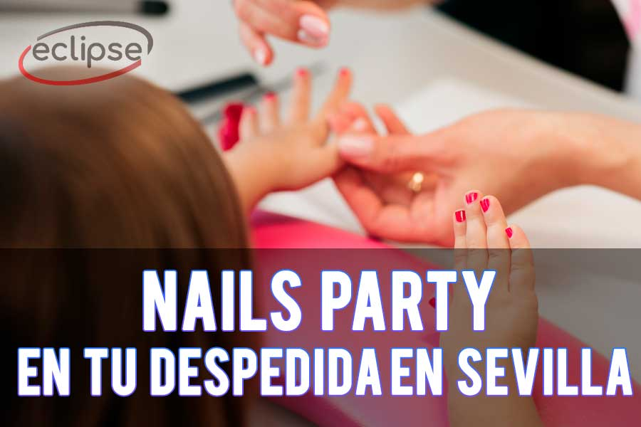Nails party despedida de soltera sevilla