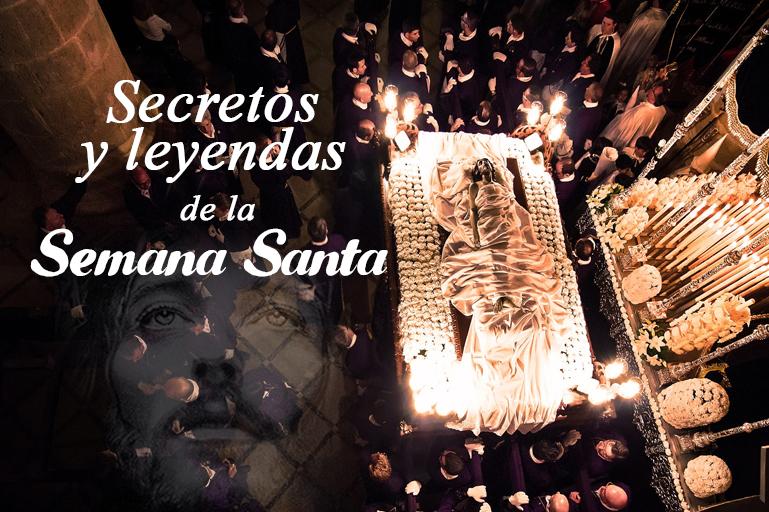 Leyendas y secretos de la Semana Santa