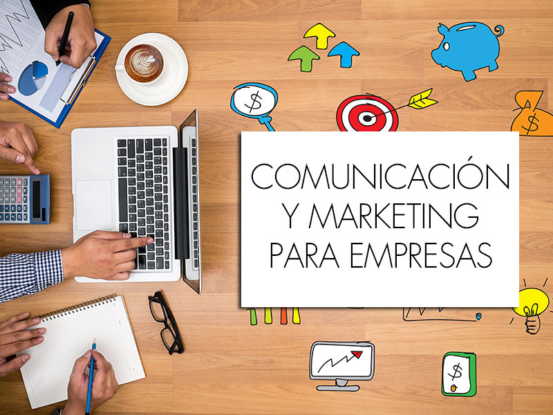 Comunicación y marketing para empresas