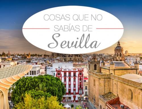 Cinco cosas que no sabías de Sevilla