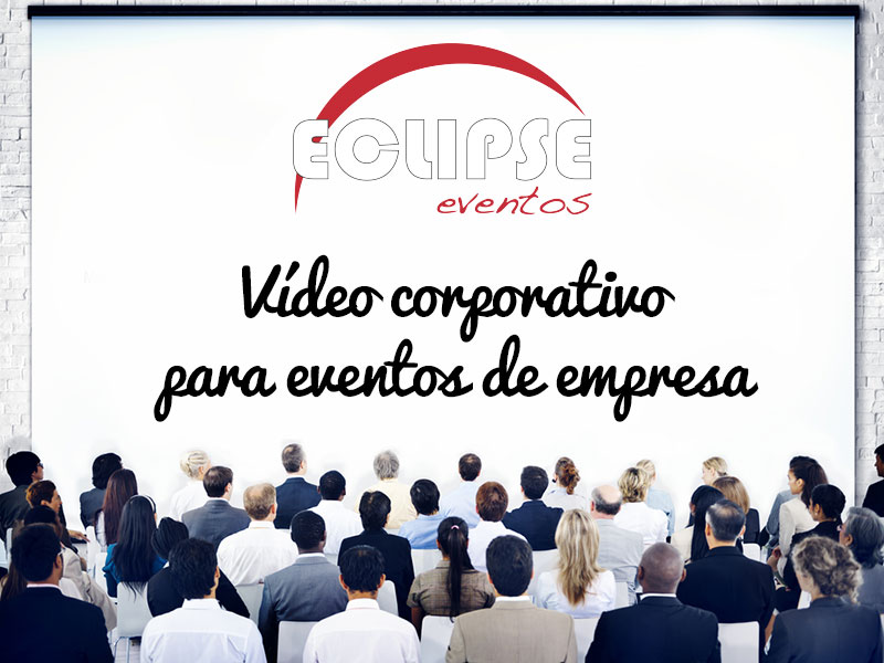 vídeo corporativo para eventos de empresa