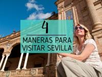 imagen destacada de cuatro maneras de visitar sevilla
